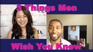 3 Things Men Wish You Knew - Dating Advice for Women