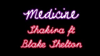 Shakira ft Blake Shelton - Medicine Lyrics