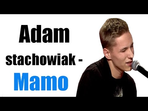 Adam Stachowiak - Mamo (Tekst)