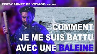EP02-Carnet de Voyage- Comment je me suis battu avec une baleine