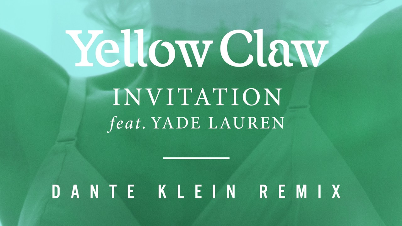 Yellow claw feat yade lauren invitation dante klein remix yellow claw feat yade lauren invitation dante klein remix official audio video stopboris Image collections