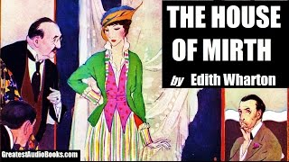 THE HOUSE OF MIRTH by Edith Wharton - FULL AudioBook | Greatest AudioBooks