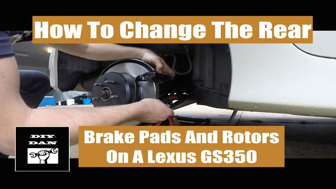 How To Change The Rear Brake Pads and Rotors A Lexus GS350 and