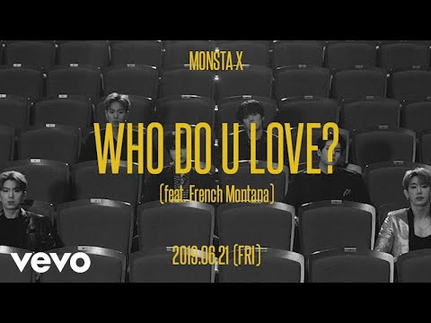 Monsta X - WHO DO U LOVE? (Teaser) ft. French Montana