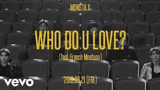 Monsta X - WHO DO U LOVE? (Teaser) ft. French Montana