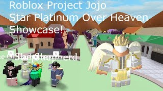 Roblox Projekt Jojo Star Platinum Over Heaven Showcase!