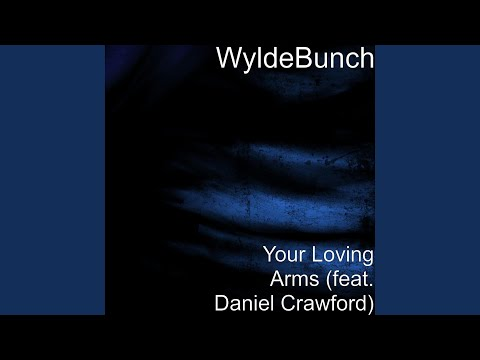 Your Loving Arms (feat. Daniel Crawford)