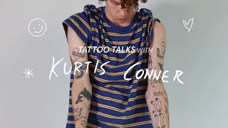 Tattoo Talks w/ KURTIS CONNER