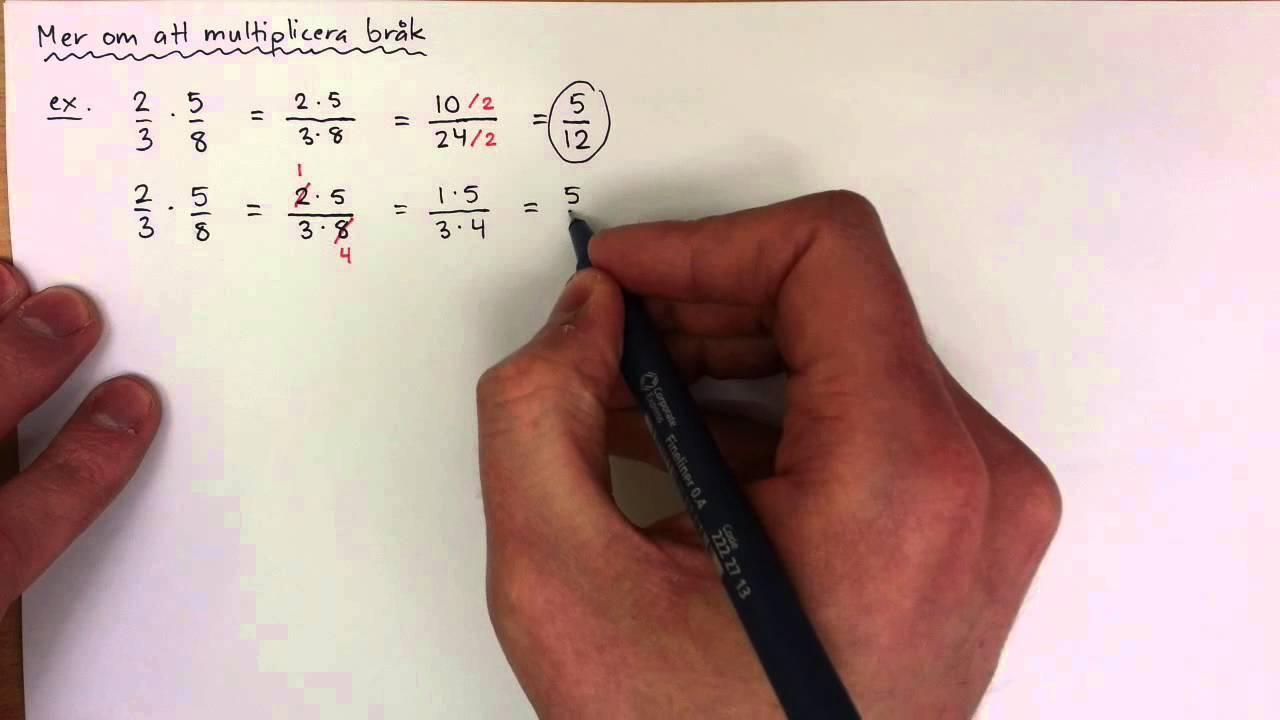 8 - Bråk och Procent - Mer om att multiplicera bråk