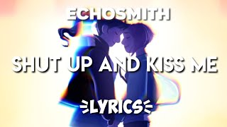Play Shut Up and Kiss Me