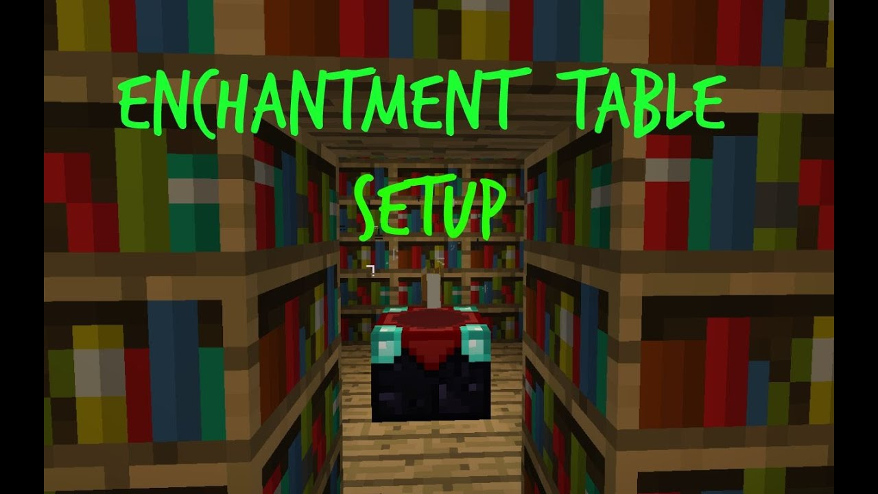 Minecraft Enchantment Table Set Up Max Enchantment - Enchantment table bookshelves