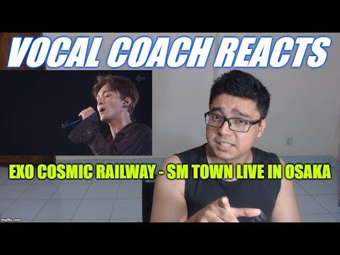 Vocal Coach REACTS To EXO Cosmic Railway - SM TOWN Live In Osaka
