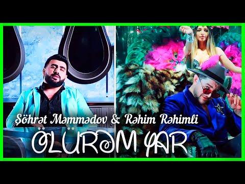 Şöhrət Məmmədov ft Rəhim Rəhimli - Ölürəm Yar