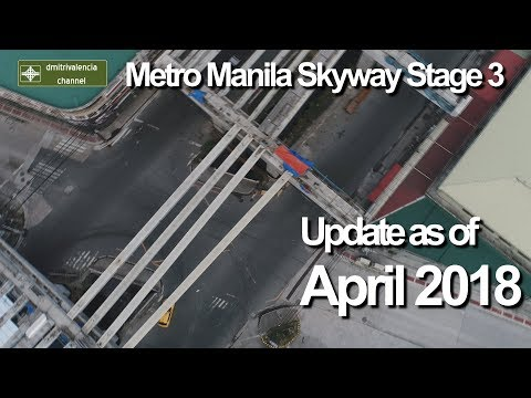 Metro Manila Skyway Stage 3 update as of April 2018