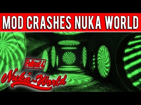 Fallout 4: BEWARE OF THIS MOD THAT CRASHES NUKA WORLD! - Vloggest