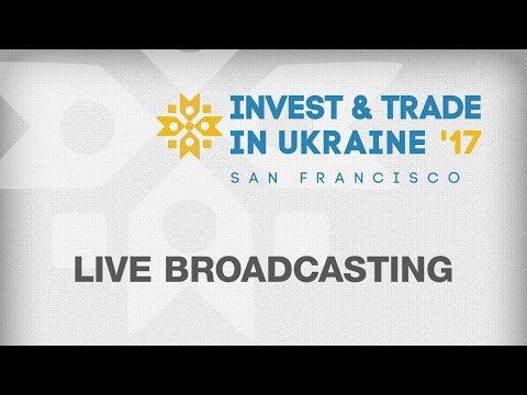 Invest & Trade in Ukraine '17 — San Francisco