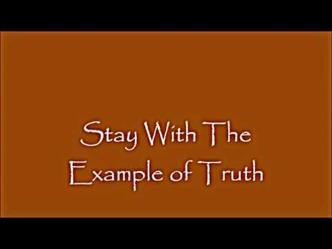 Stay With The Example of Truth