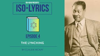 Iso-Lyrics EP4: The Lynching by Claude McKay