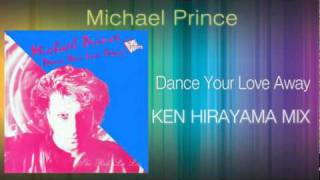 Michael Prince - Dance Your Love Away (KEN HIRAYAMA MIX)