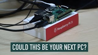 Video Raspberry Pi 3: Could a $35 Raspberry Pi replace your PC? download MP3, 3GP, MP4, WEBM, AVI, FLV Oktober 2018