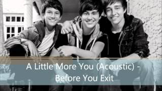 A Little More You (Acoustic) - Before You Exit
