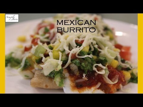 How To Make Mexican Cuisine Burritos