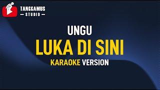 Luka Disini - UNGU (Karaoke)
