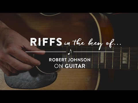 Learn To Play: Riffs in the Key of Robert Johnson on Guitar
