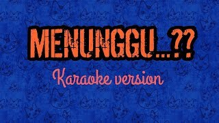 Download lagu MENUNGGU RHOMA IRAMA KARAOKE TANPA VOKAL MP3