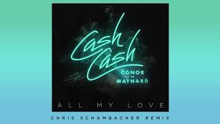 Video Cash Cash  - All My Love (feat. Conor Maynard) [Chris Schambacher Remix] download MP3, 3GP, MP4, WEBM, AVI, FLV Januari 2018