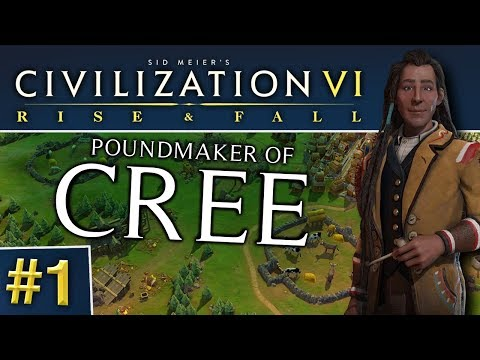 Civ VI: Rise and Fall #1 | Cree - Favourable Terms