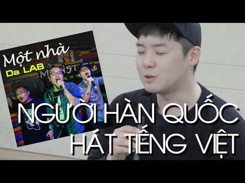 Người Hàn Quốc hát tiếng Việt Một Nhà - Da LAB