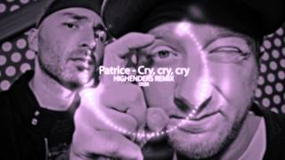 Download Patrice - CryCryCry ----HIGHENDERS REMIX---- MP3 song and Music Video