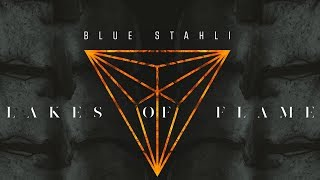 Blue Stahli - Lakes Of Flame
