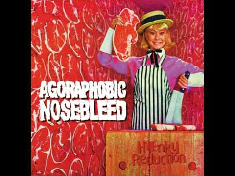 Agoraphobic Nosebleed - Bones In One Bag (Organs In Another) mp3