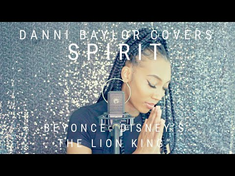 SPIRIT: BEYONCE (Disney's The Lion King) Danni Baylor Covers