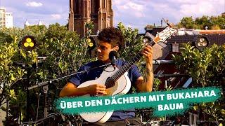 """COSMO Konzert: Über den Dächern mit ... Bukahara spielen """"Baum"""""""