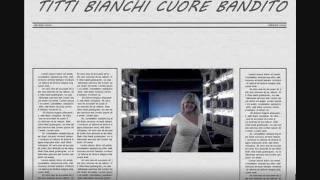 Titti Bianchi - Cuore Bandito