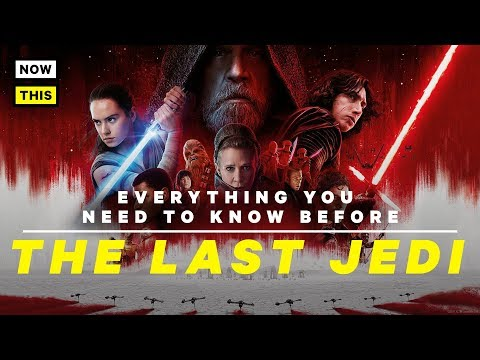 Everything You Need to Know Before The Last Jedi | NowThis Nerd