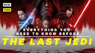 Everything You Need To Know Before The Last Jedi Nowthis Nerd