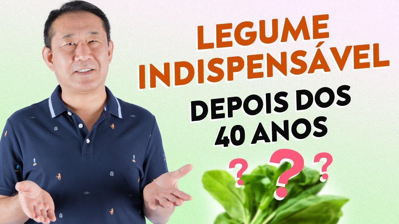ESSE LEGUME NÃO PODE FALTAR SE VOCÊ TEM MAIS DE 40 ANOS | Dr. Peter Liu