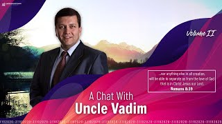 A Chat With Uncle Vadim, Volume 2 | 31st of October 2020 @ 12pm