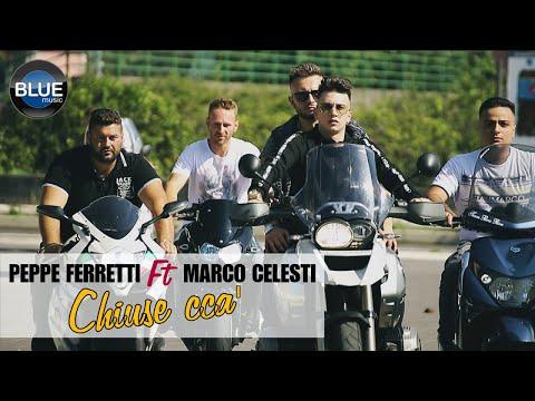 Peppe Ferretti Ft. Marco Celesti - Chiuse Cca' (Video Ufficiale 2018)