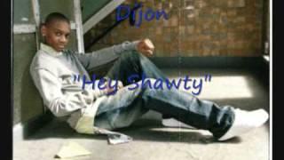 """Dijon """"Hey Shawty"""""""