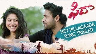 Hey Pillagaada Song Trailer - Fidaa Songs - Varun Tej, Sai Pallavi | Sekhar Kammula | Dil Raju