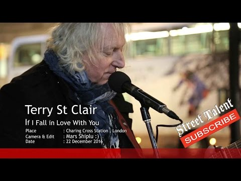 If I Fall in Love With You by Terry St Clair ,Street Talent, London Street Music /Busking