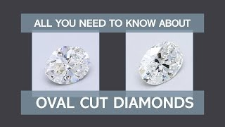 All There is to Know About Oval Cut Diamonds