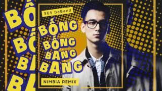 365daBand - Bống Bống Bang Bang ( Nimbia Remix 2017 )