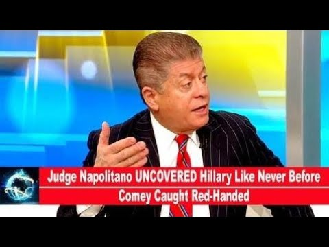Judge Napolitano UNCOVERED Hillary Like Never Before Comey Caught Red-Handed(VIDEO)!!!