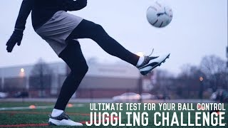 Ultimate Juggling Challenge For Footballers | Test Your Ball Control